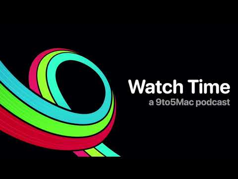 9to5Mac Watch Time 19: Adapting daily routines during the health pandemic