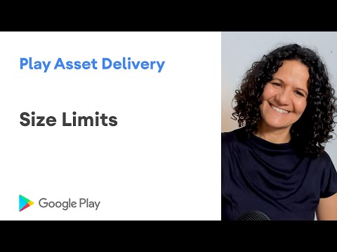 Learning about Play Asset Delivery size limits
