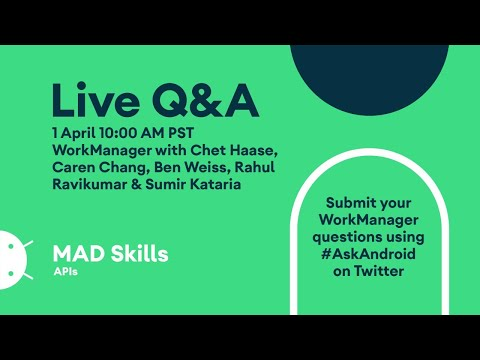WorkManager: Live Q&A – MAD Skills
