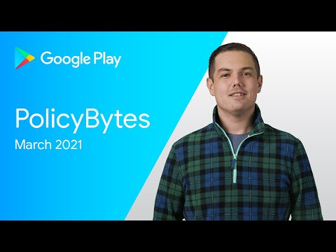 Google Play PolicyBytes – March 2021 policy updates