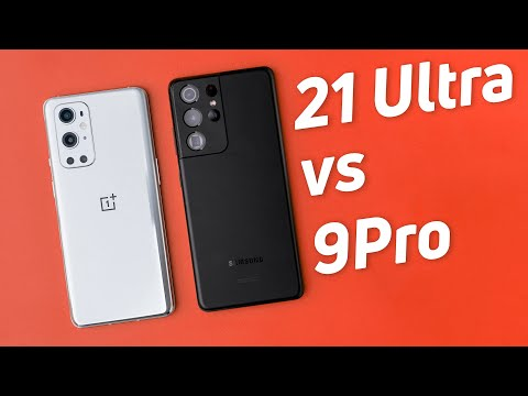 OnePlus 9 Pro vs Samsung Galaxy S21 Ua: Can you tell the difference?