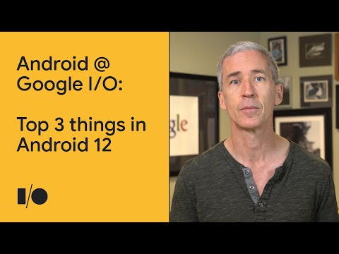 Top 3 things in Android 12 | Android @ Google I/O'21