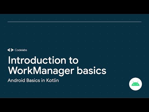Introduction to WorkManager basics – Android Basics in Kotlin
