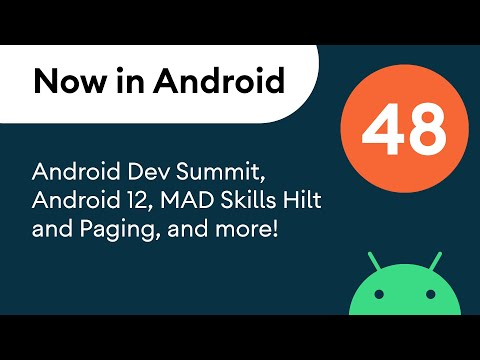 Now in Android: 48 – Android Dev Summit 2021, Android 12 AOSP launch, MAD Skills Paging, and more!